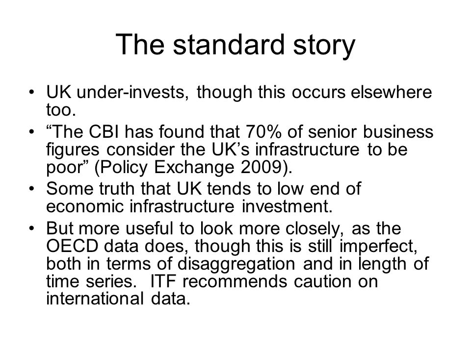 The standard story UK under-invests, though this occurs elsewhere too.