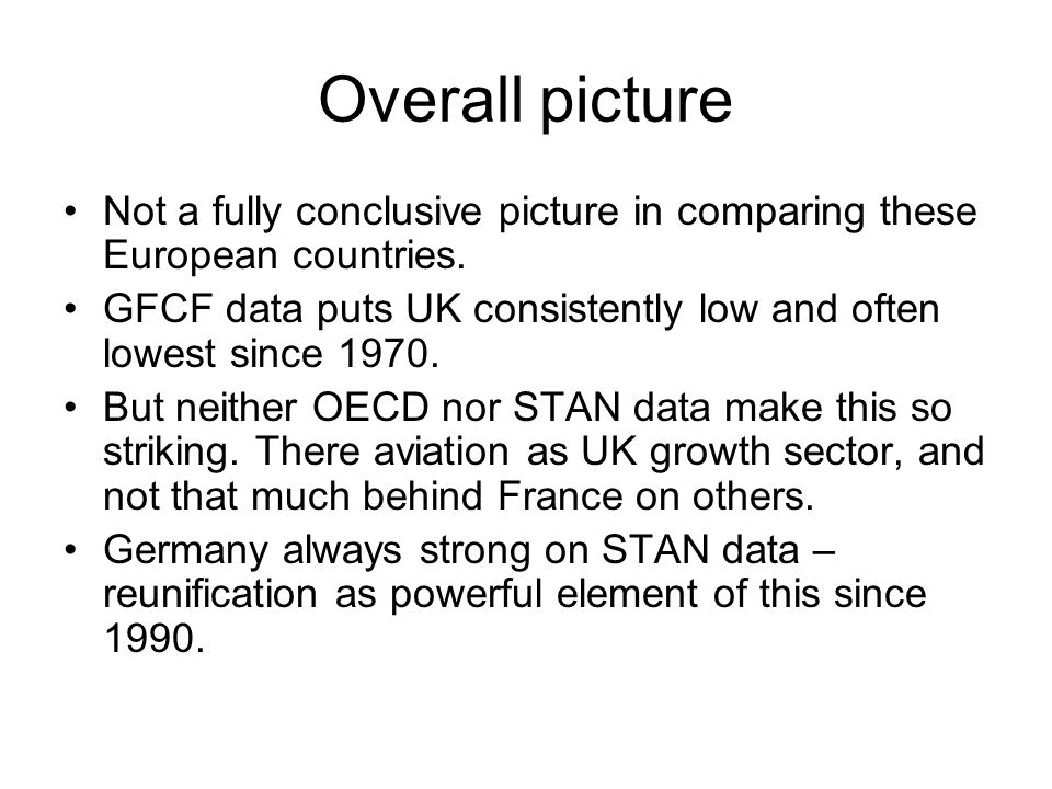Overall picture Not a fully conclusive picture in comparing these European countries.