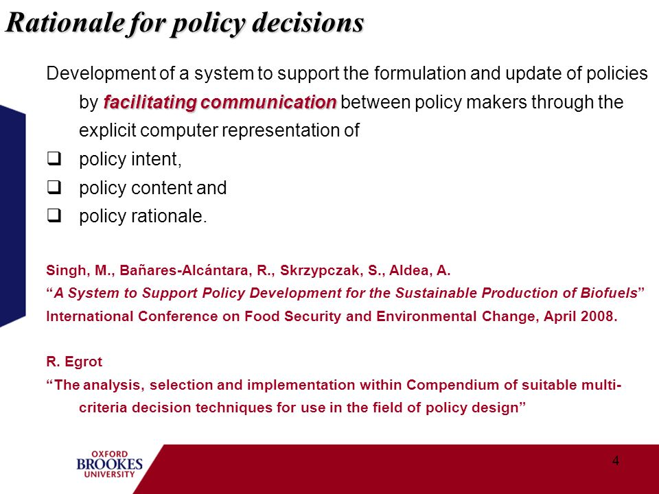 4 Rationale for policy decisions facilitating communication Development of a system to support the formulation and update of policies by facilitating