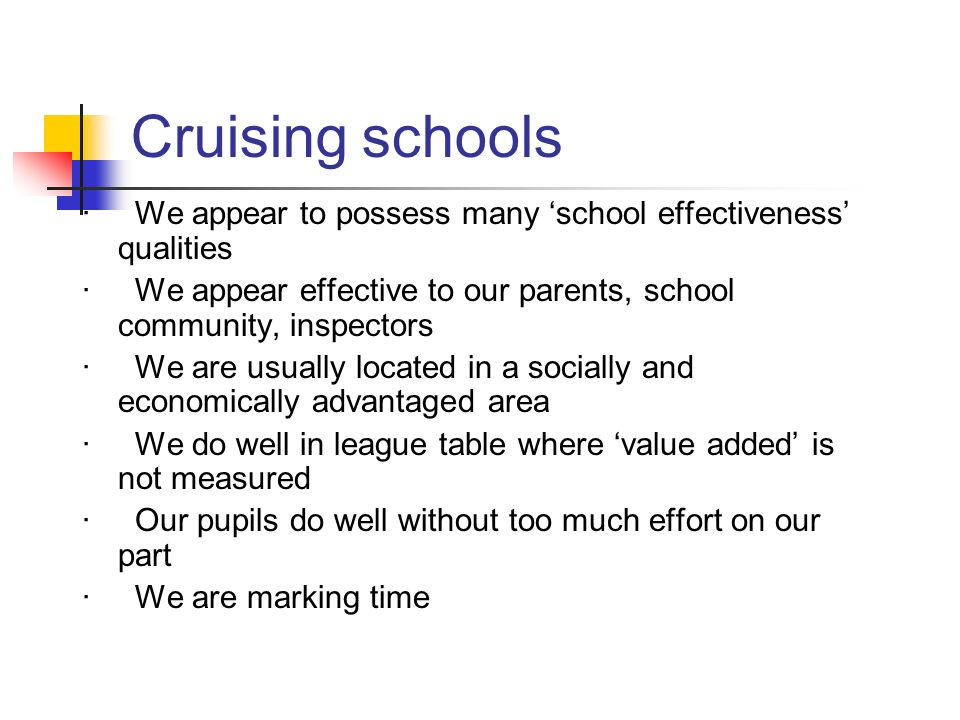 Cruising schools · We appear to possess many school effectiveness qualities · We appear effective to our parents, school community, inspectors · We ar