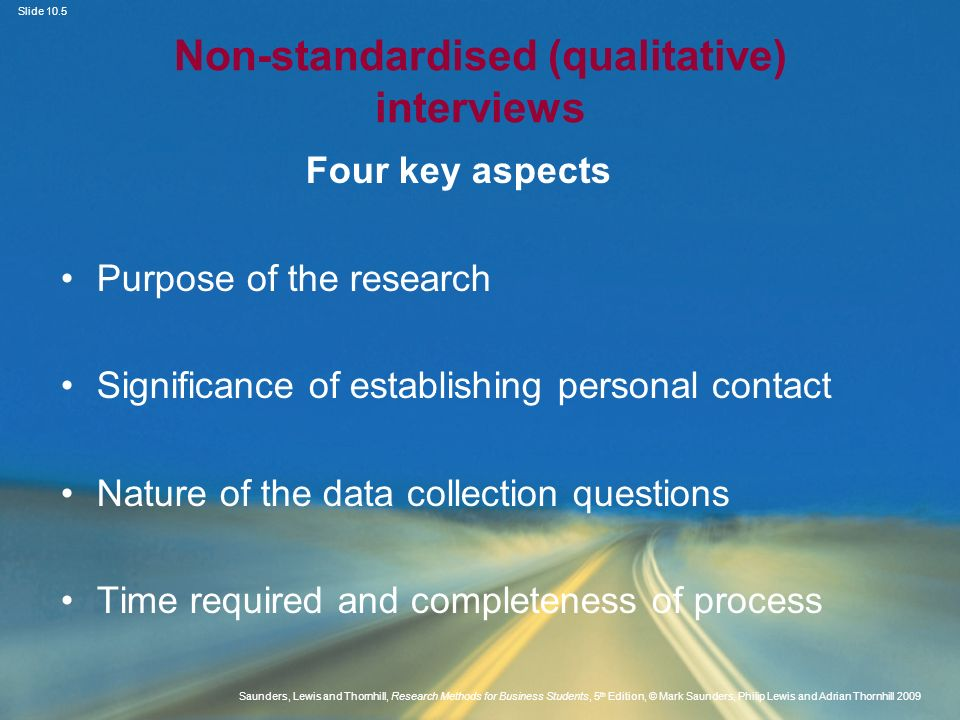 Slide 10.5 Saunders, Lewis and Thornhill, Research Methods for Business Students, 5 th Edition, © Mark Saunders, Philip Lewis and Adrian Thornhill 200
