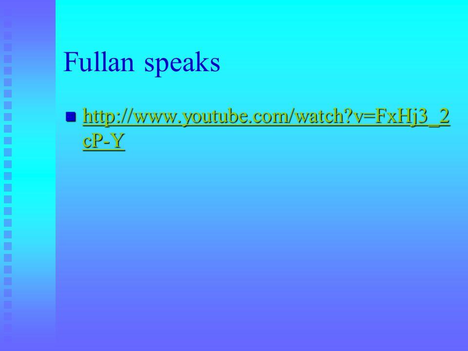 Fullan speaks http://www.youtube.com/watch?v=FxHj3_2 cP-Y http://www.youtube.com/watch?v=FxHj3_2 cP-Y http://www.youtube.com/watch?v=FxHj3_2 cP-Y http