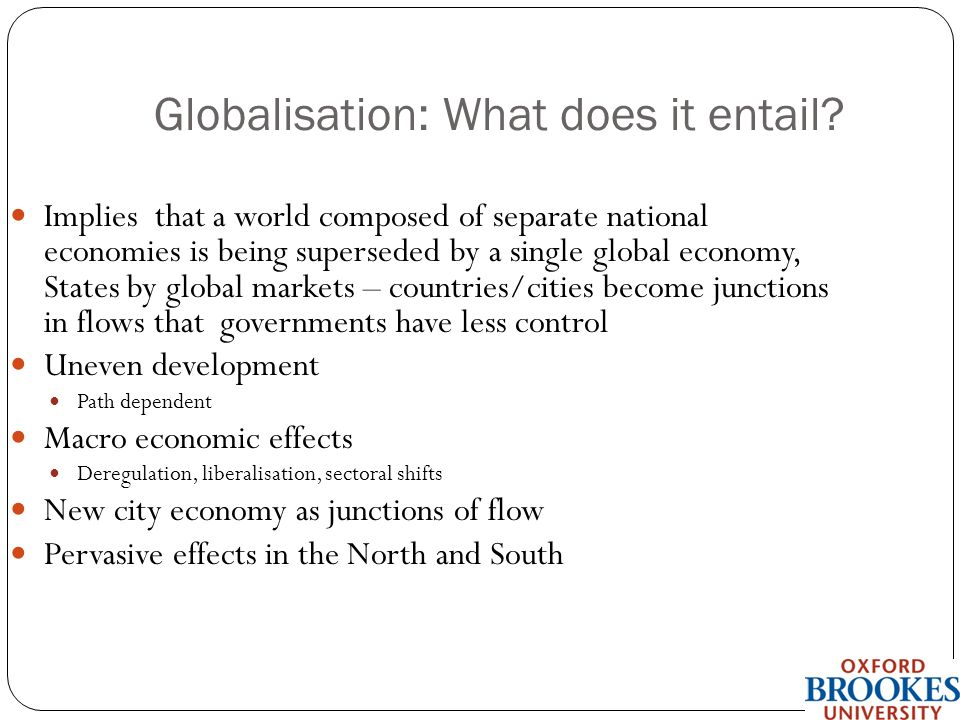 Globalisation: What does it entail.