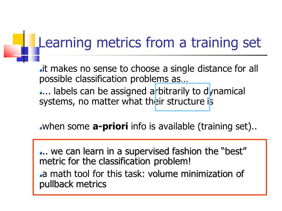 Learning metrics from a training set it makes no sense to choose a single distance for all possible classification problems as…... labels can be assig