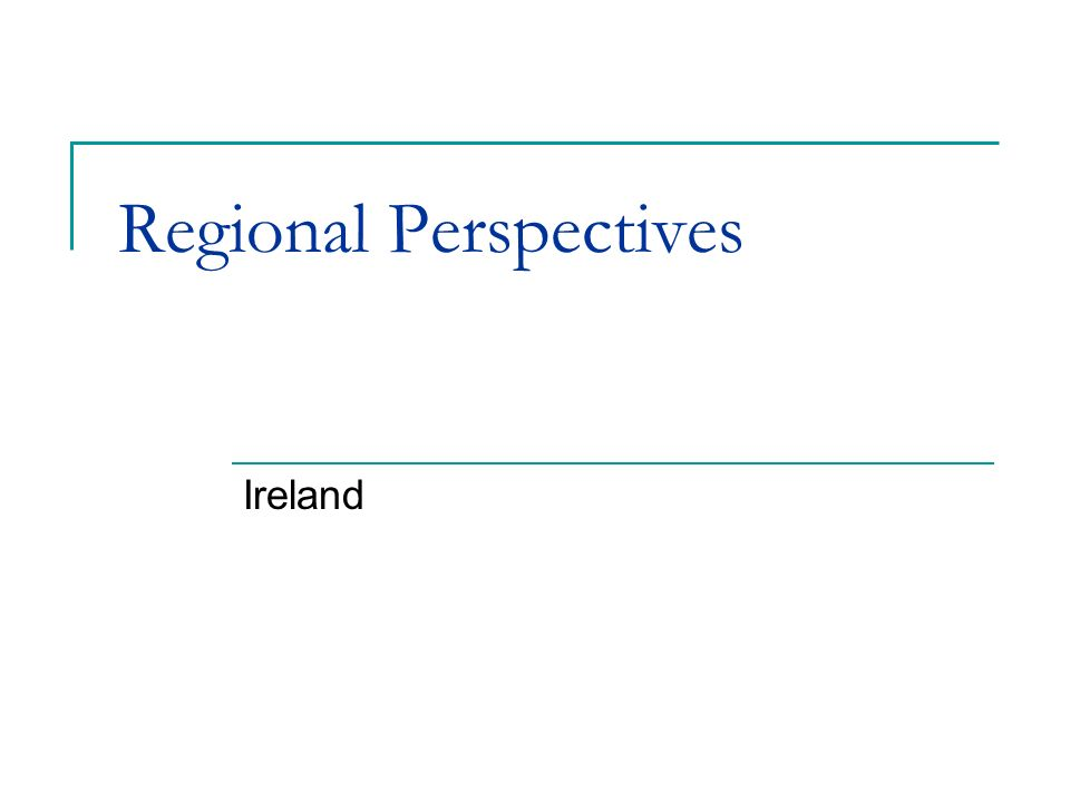 Regional Perspectives Ireland