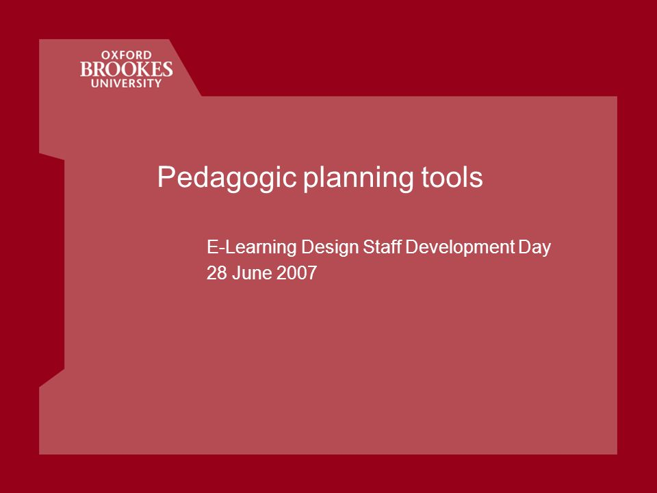 Pedagogic planning tools E-Learning Design Staff Development Day 28 June 2007