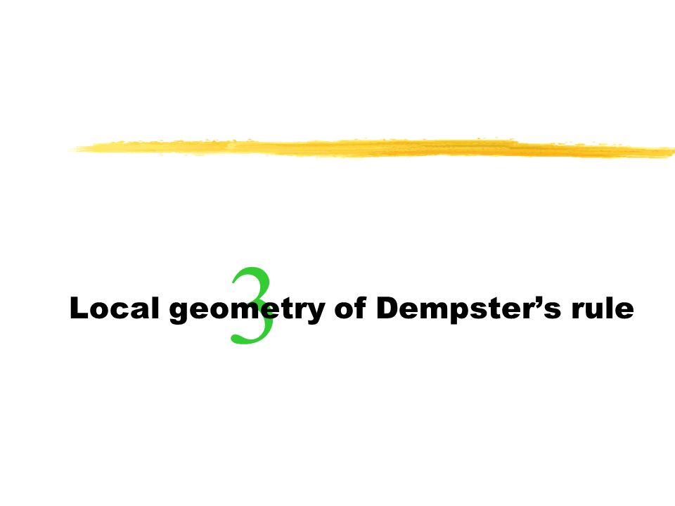 3 Local geometry of Dempsters rule