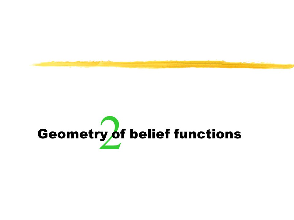 6 A Belief functions B2B2 B1B1 belief functions are the natural generalization of finite probabilities Probabilities assign a number (mass) between 0 and 1 to elements of a set consider instead a function m assigning masses to the subsets of this induces a belief function, i.e.