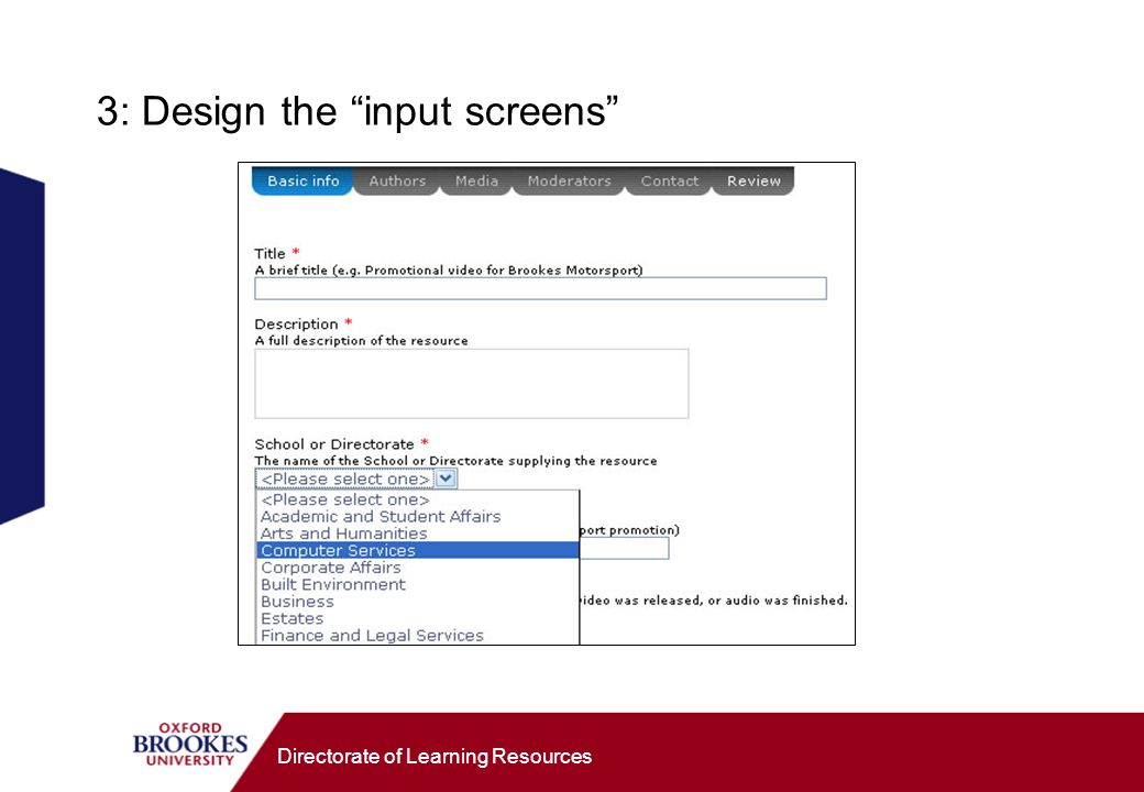 Directorate of Learning Resources 3: Design the input screens