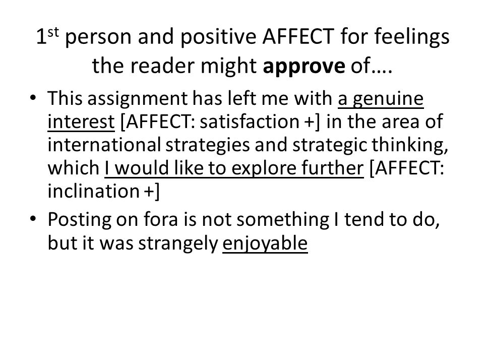 1 st person and positive AFFECT for feelings the reader might approve of….