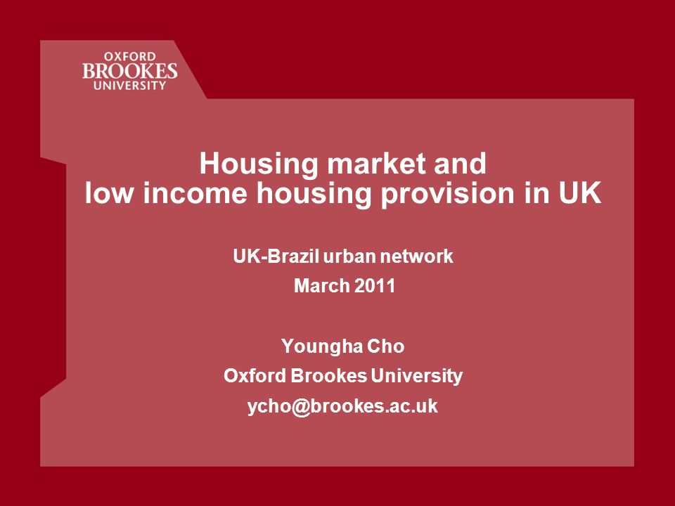 Contents 1.Housing policy: brief overview 2.Social housing provision for low income household in UK 3.Impact of demographic and economic changes The impacts of economic downturn The impacts of political regime change 4.Social housing reform: new delivery model for low income household 5.Conclusion and responses 2