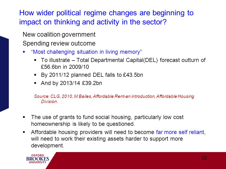 How wider political regime changes are beginning to impact on thinking and activity in the sector? New coalition government Spending review outcome Mo