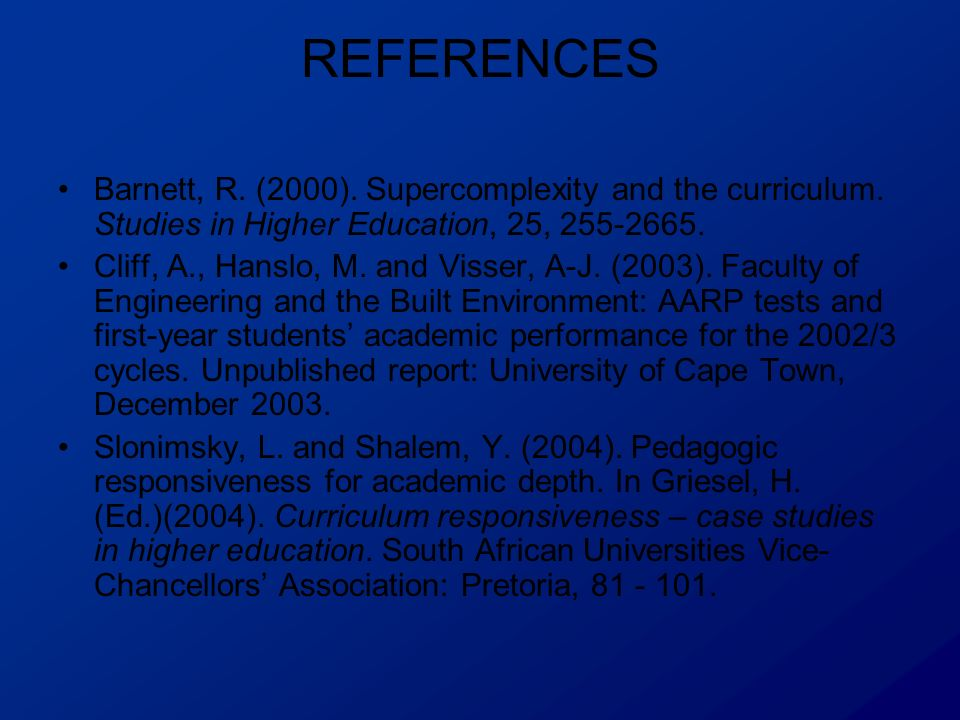 REFERENCES Barnett, R. (2000). Supercomplexity and the curriculum.