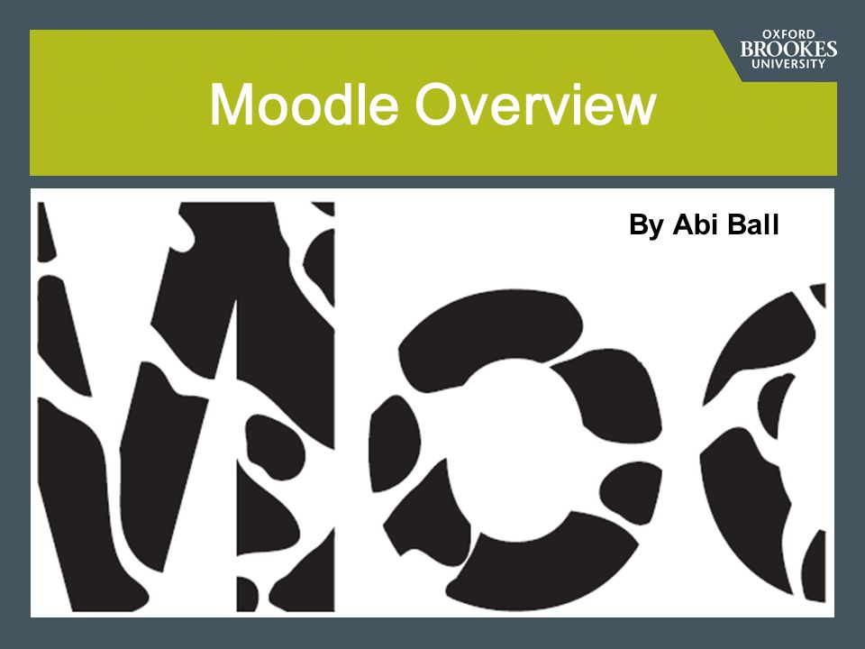 Moodle Overview By Abi Ball