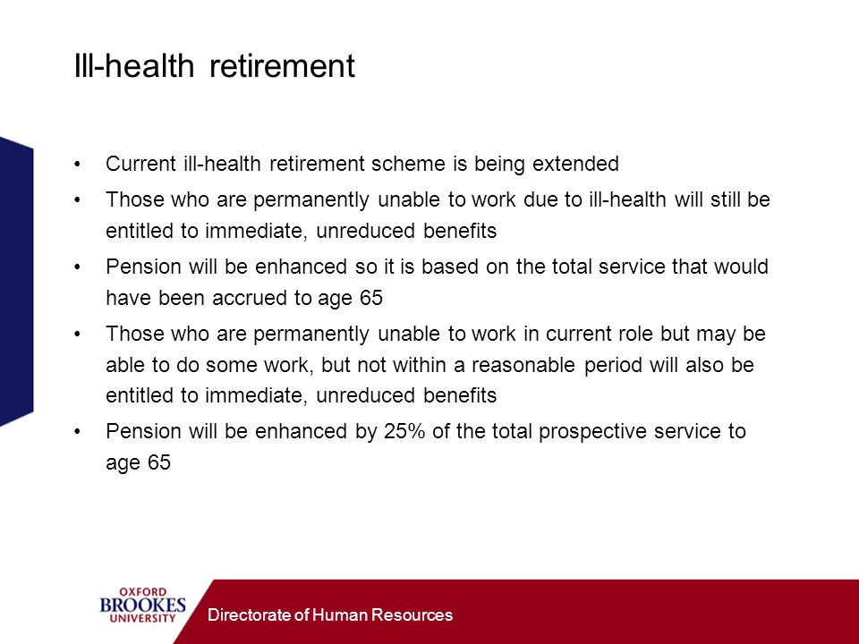 Directorate of Human Resources Ill-health retirement Current ill-health retirement scheme is being extended Those who are permanently unable to work d
