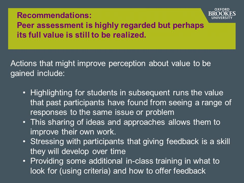 Recommendations: Peer assessment is highly regarded but perhaps its full value is still to be realized.