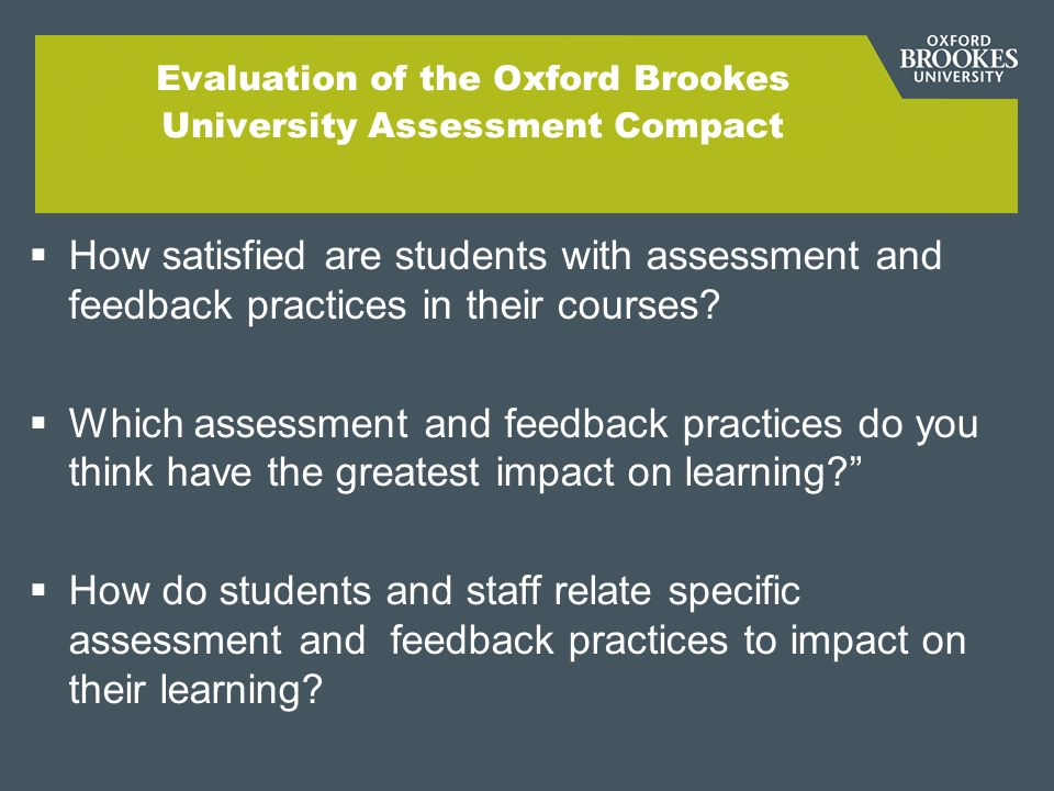Evaluation of the Oxford Brookes University Assessment Compact How satisfied are students with assessment and feedback practices in their courses.