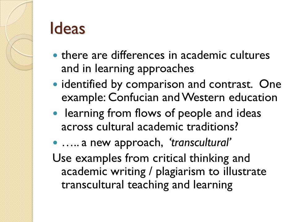 Ideas there are differences in academic cultures and in learning approaches identified by comparison and contrast. One example: Confucian and Western