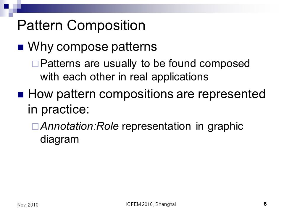 ICFEM 2010, Shanghai17 Nov.2010 Algebraic Laws of the Operators Let P and Q be design patterns.