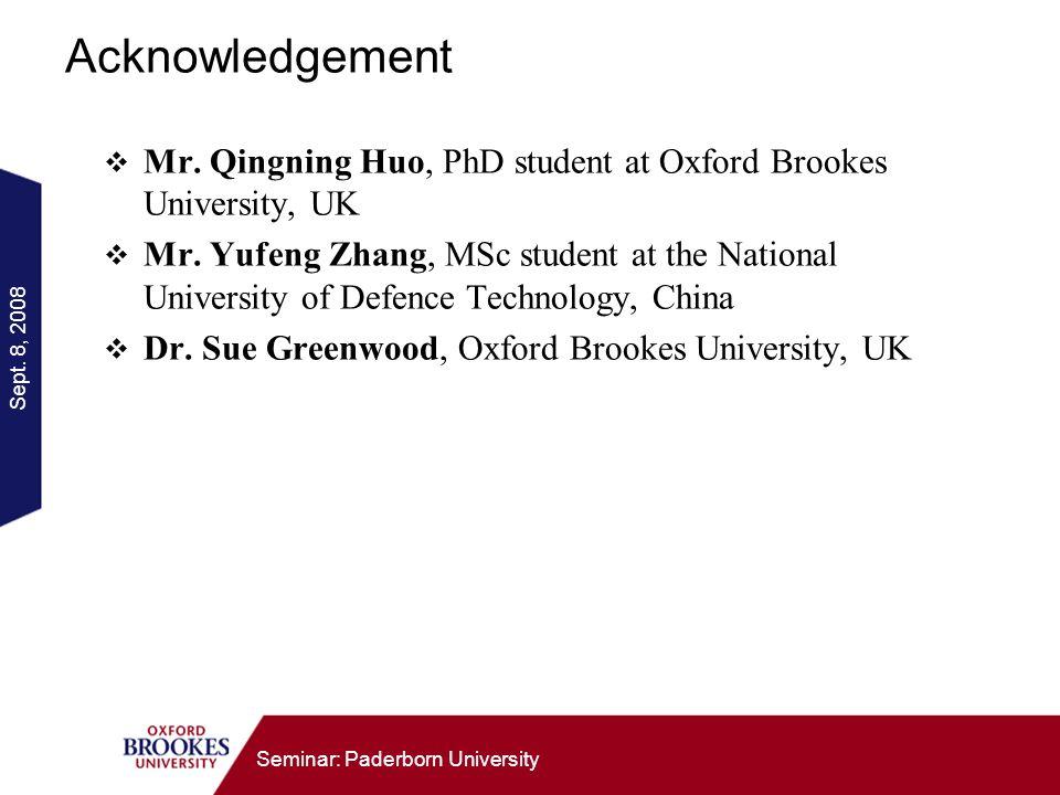 Sept. 8, 2008 Seminar: Paderborn University Acknowledgement Mr. Qingning Huo, PhD student at Oxford Brookes University, UK Mr. Yufeng Zhang, MSc stude