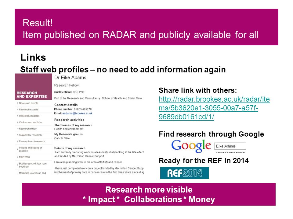 Result! Item published on RADAR and publicly available for all Links Staff web profiles – no need to add information again Research more visible * Imp