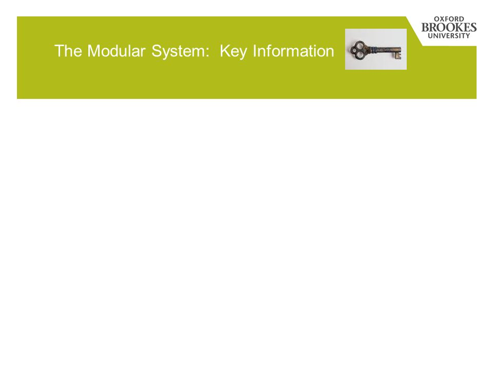 The Modular System: Key Information