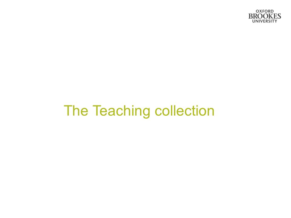 Directorate of Learning Resources The Teaching collection