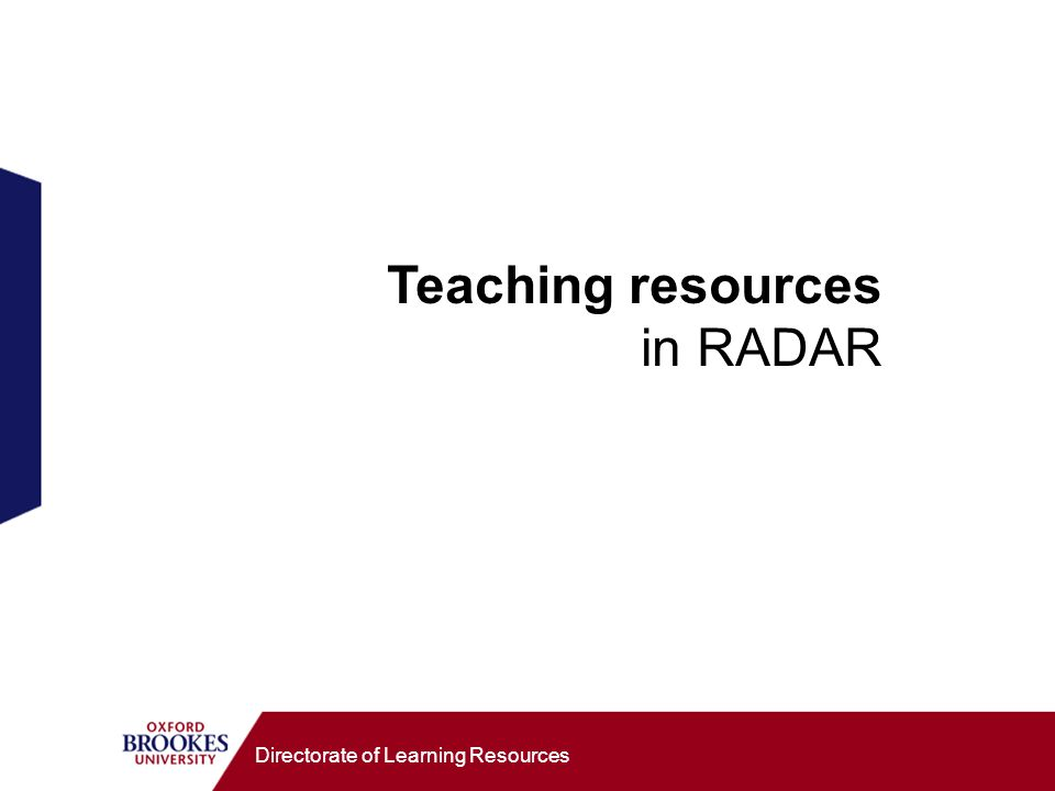 Directorate of Learning Resources Teaching resources in RADAR