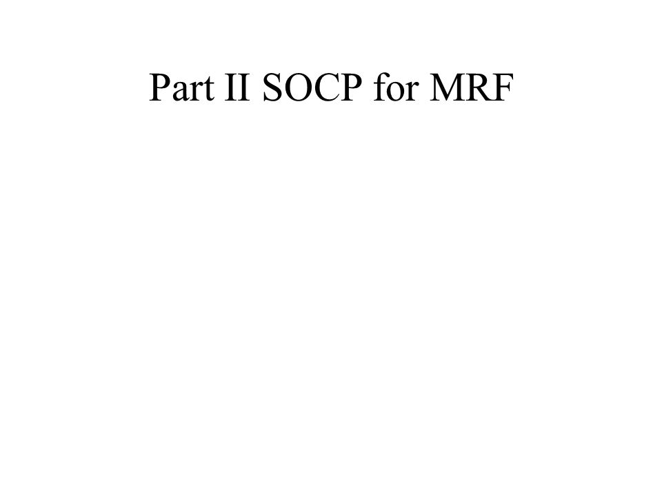 Part II SOCP for MRF