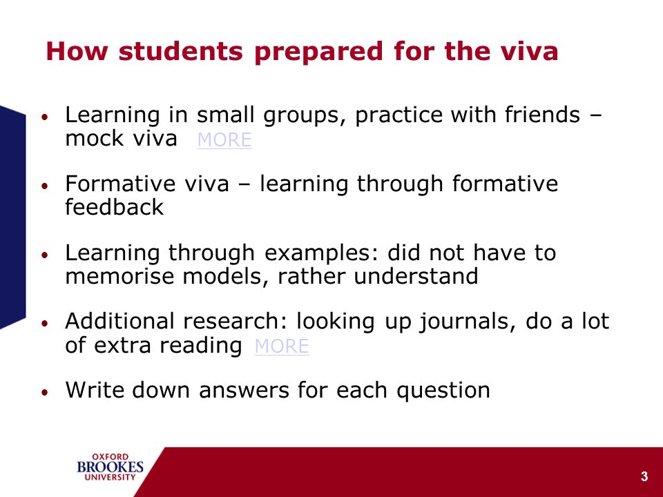 3 How students prepared for the viva Learning in small groups, practice with friends – mock viva Formative viva – learning through formative feedback