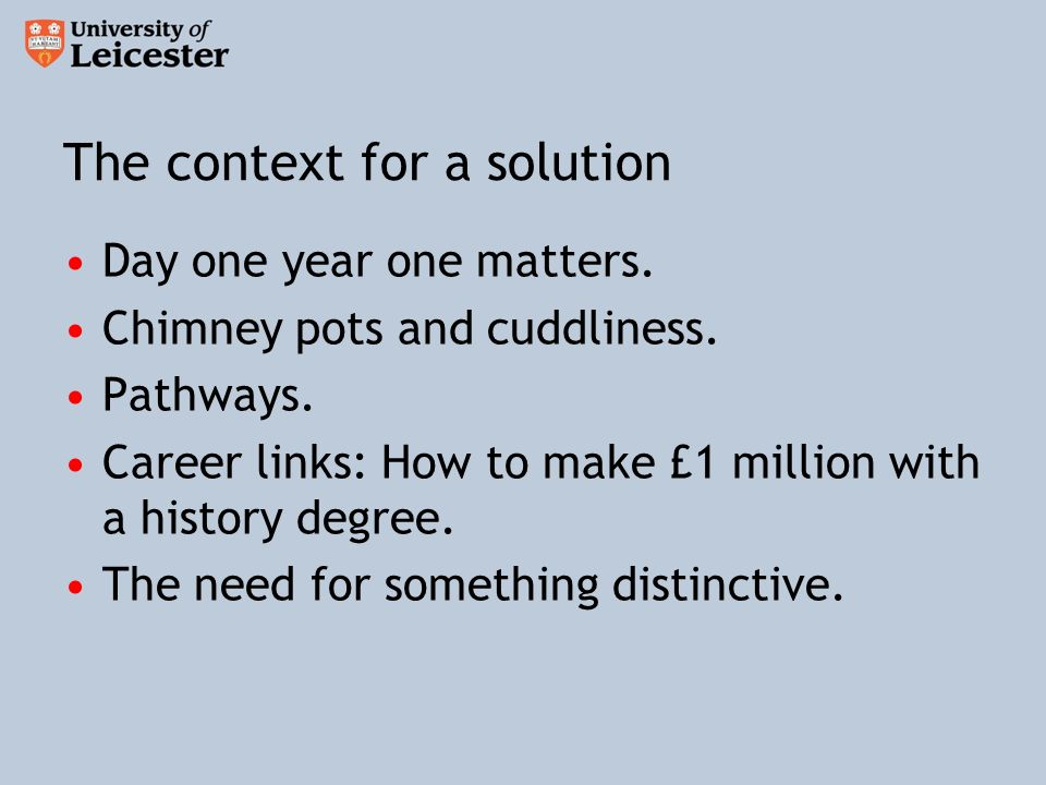 The context for a solution Day one year one matters.