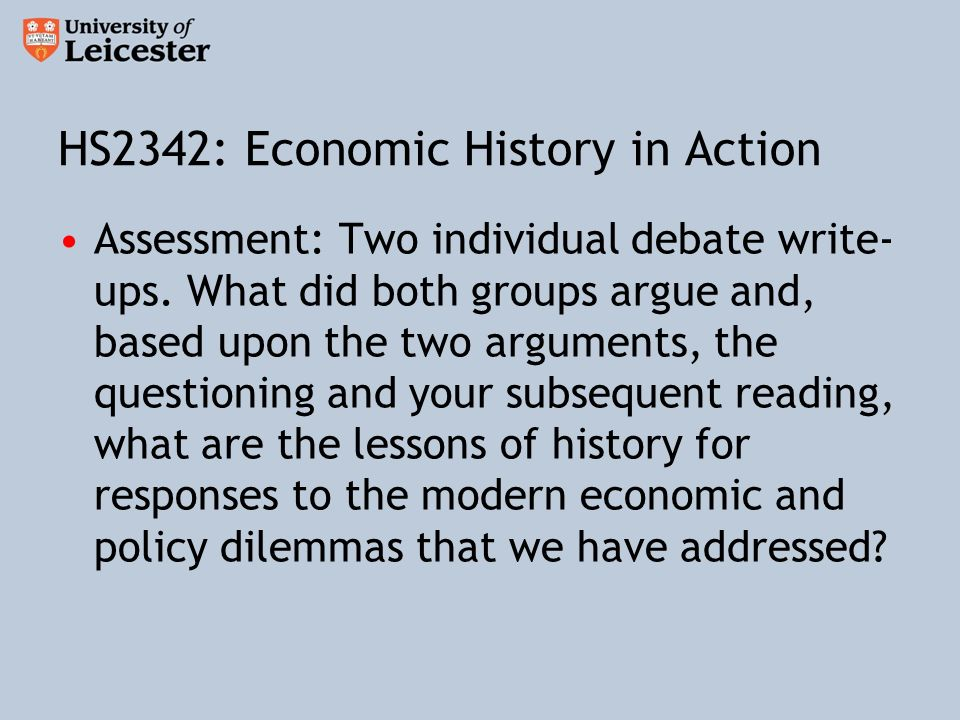 HS2342: Economic History in Action Assessment: Two individual debate write- ups.