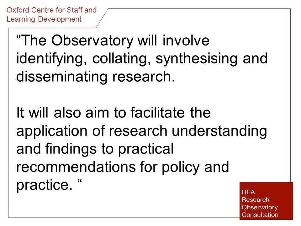 The Observatory will involve identifying, collating, synthesising and disseminating research.