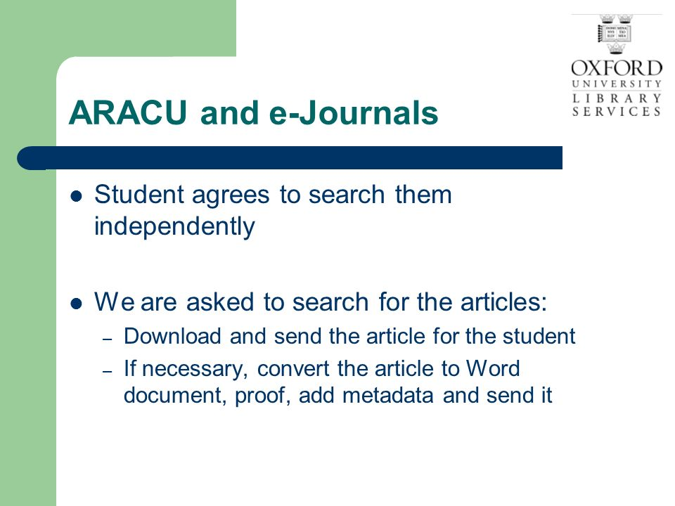 ARACU and e-Journals Student agrees to search them independently We are asked to search for the articles: – Download and send the article for the stud