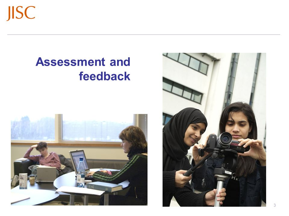 Learners Experiences of e-Learning Workshops: November 2008 – March 2009 slide 3 Assessment and feedback