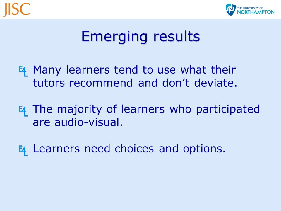 Emerging results Many learners tend to use what their tutors recommend and dont deviate.