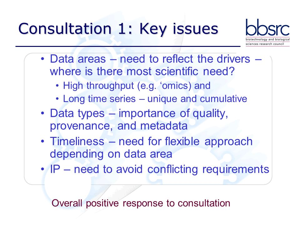 Consultation 1: Key issues Data areas – need to reflect the drivers – where is there most scientific need? High throughput (e.g. omics) and Long time