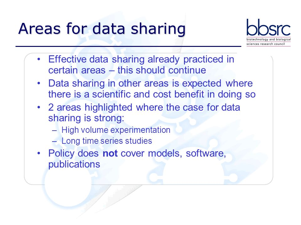 Areas for data sharing Effective data sharing already practiced in certain areas – this should continue Data sharing in other areas is expected where