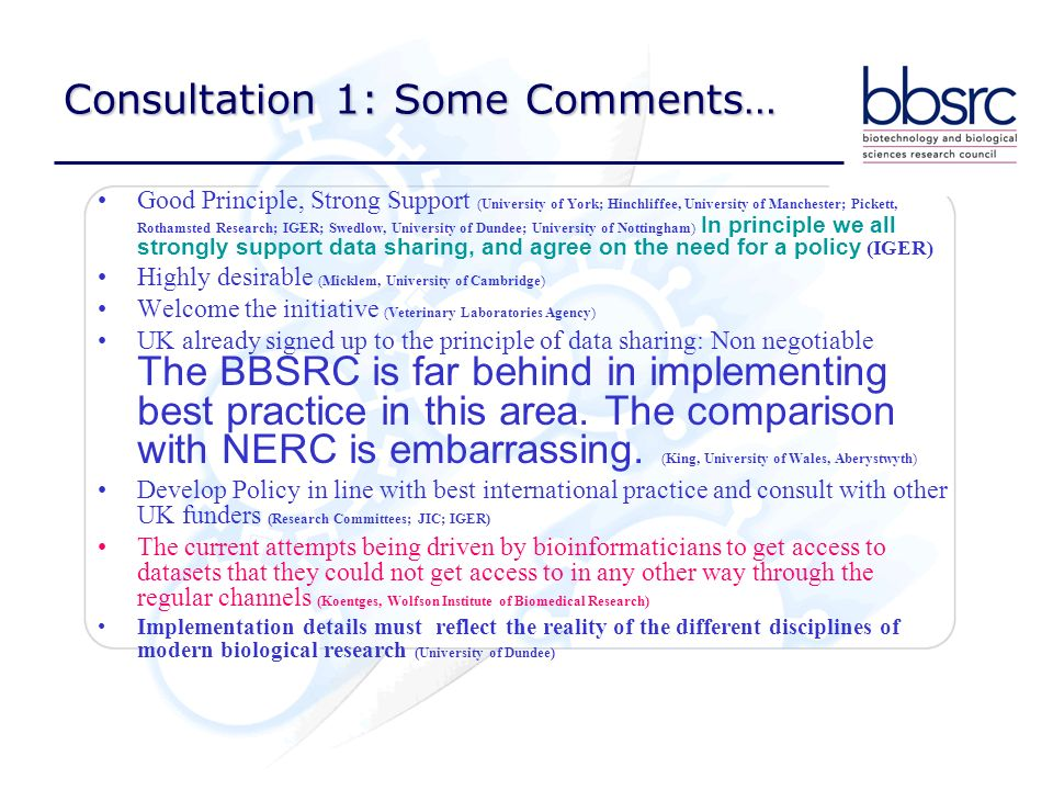 Consultation 1: Some Comments… Good Principle, Strong Support (University of York; Hinchliffee, University of Manchester; Pickett, Rothamsted Research