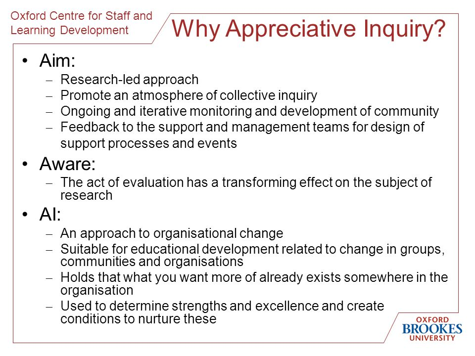 Oxford Centre for Staff and Learning Development Why Appreciative Inquiry.