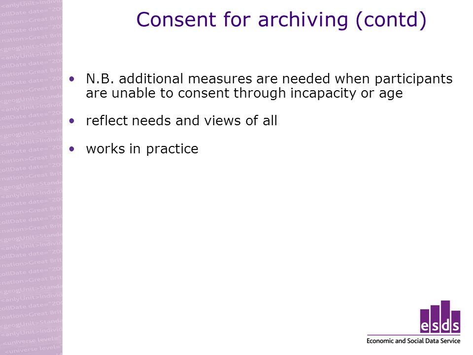 Consent for archiving (contd) N.B.