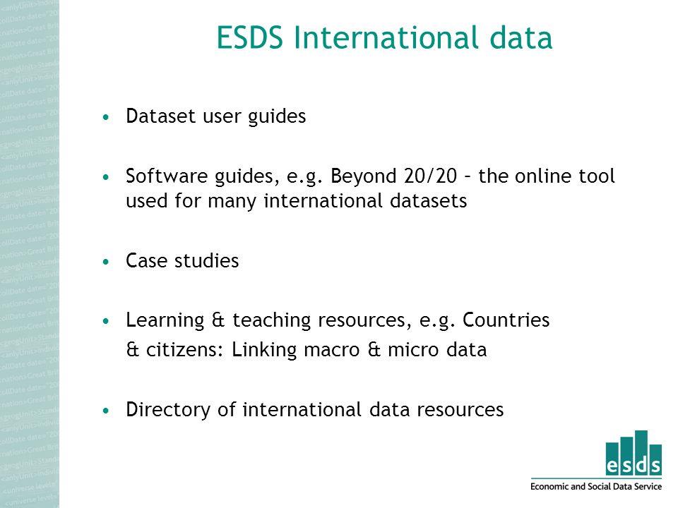 ESDS International data Dataset user guides Software guides, e.g.