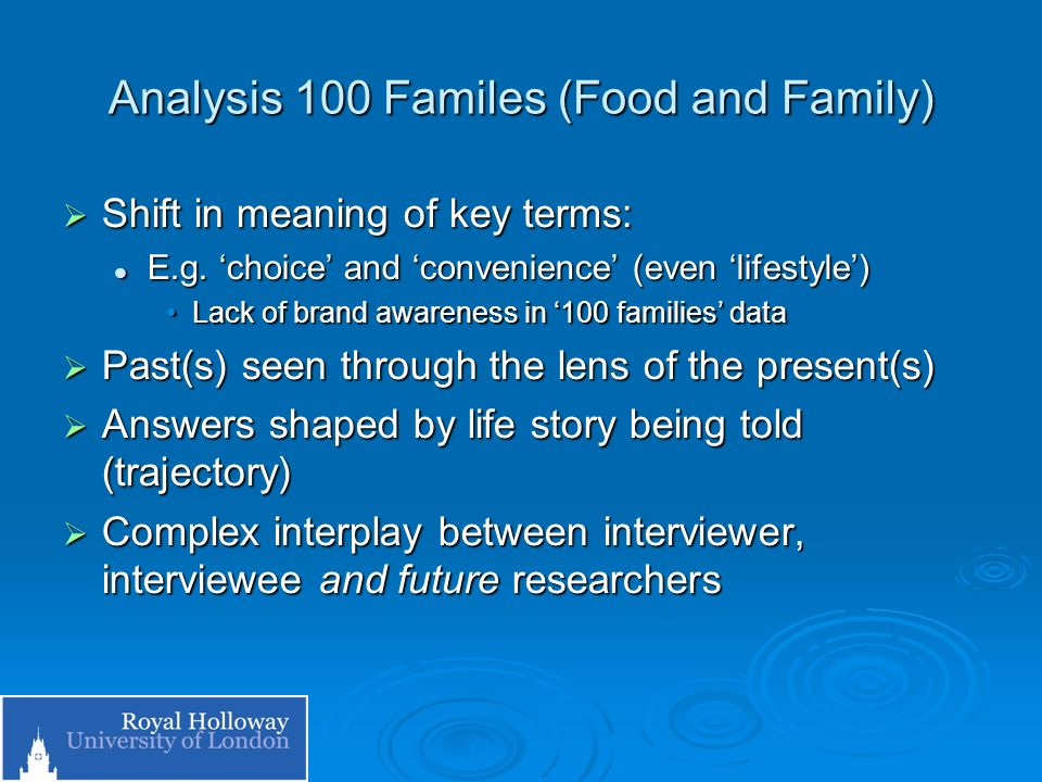 Analysis 100 Familes (Food and Family) Shift in meaning of key terms: Shift in meaning of key terms: E.g. choice and convenience (even lifestyle) E.g.