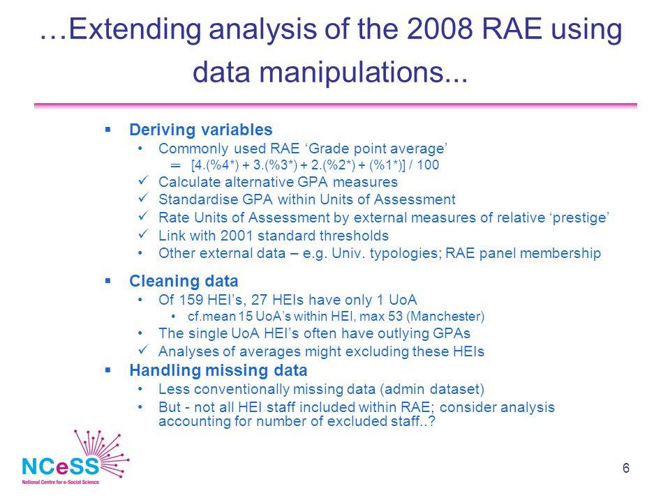 6 …Extending analysis of the 2008 RAE using data manipulations...