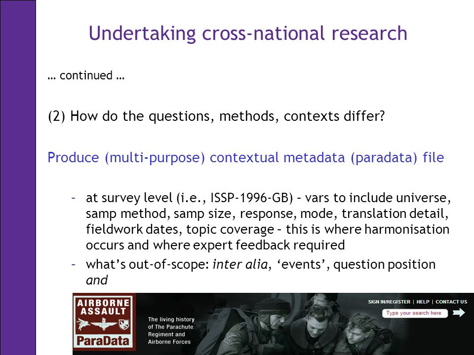Undertaking cross-national research … continued … (2) How do the questions, methods, contexts differ.