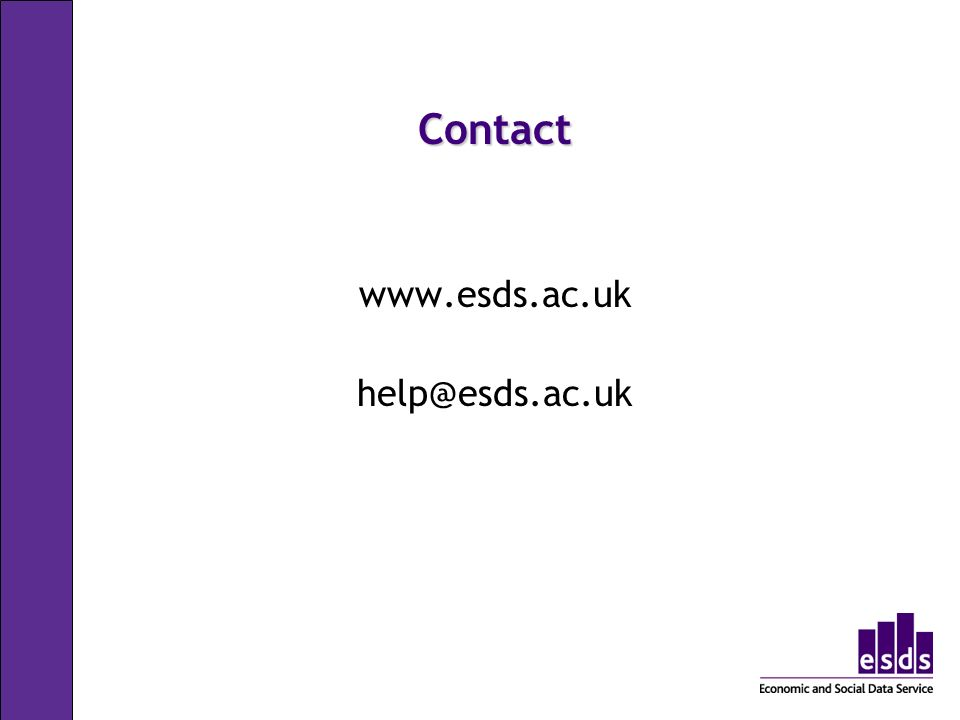 Contact www.esds.ac.uk help@esds.ac.uk