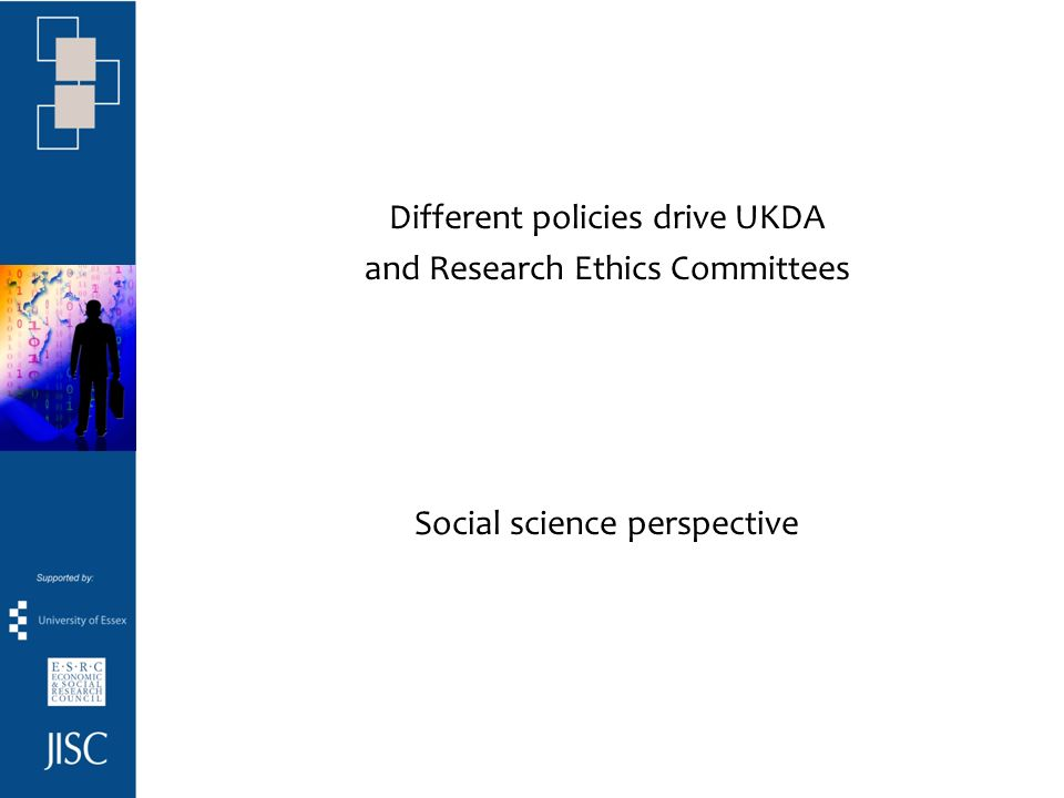 UKDA ESRC Data Policy publicly funded research data should be openly available to the scientific community to the maximum extent possible [http://www.esrcsocietytoday.ac.uk/ESRCInfoCentre/Images/DataPolicy2000_tcm6- 12051.pdf]http://www.esrcsocietytoday.ac.uk/ESRCInfoCentre/Images/DataPolicy2000_tcm6- 12051.pdf ESRC funded researcher have to offer data for archiving to UKDA UKDA administers ESRC Data Policy (Economic and Social Data Service) –archives research data from ESRC funded research –makes archived data available to academic community