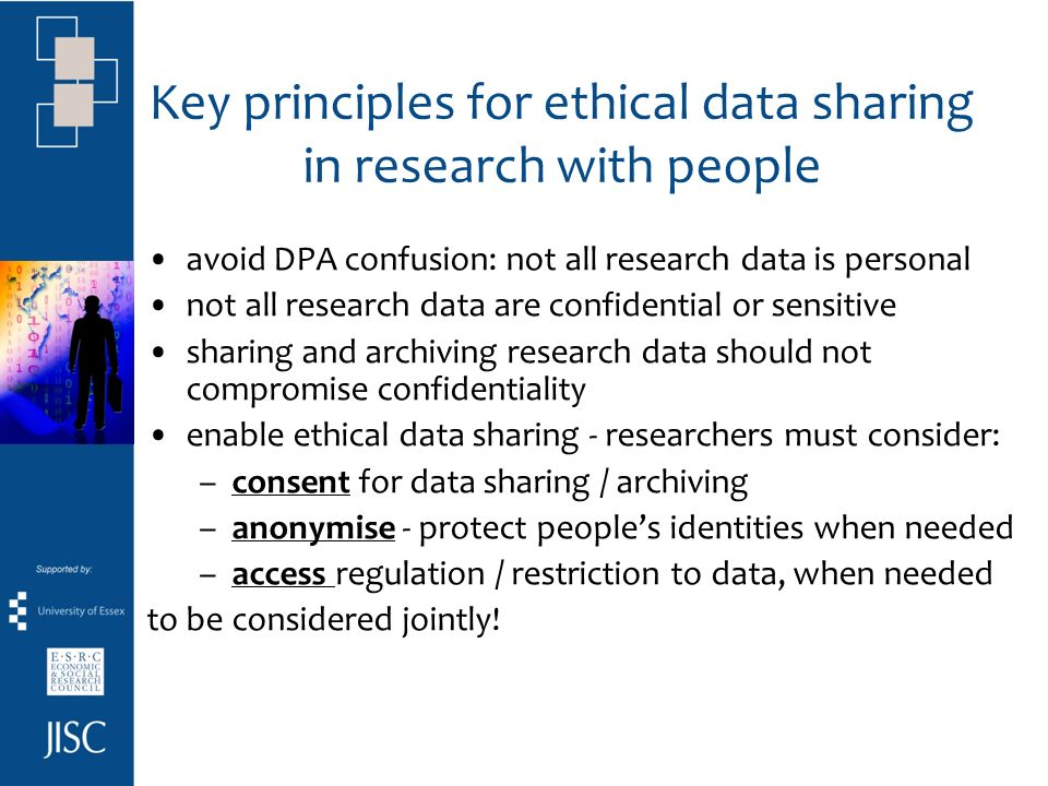UKDA enabling ethical data sharing Regulating access to data to safeguard them: archived research data is NOT in public domain use of data for specific purposes only after user registration data users sign legally binding End User Licence – e.g.