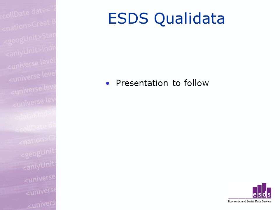 ESDS Qualidata Presentation to follow