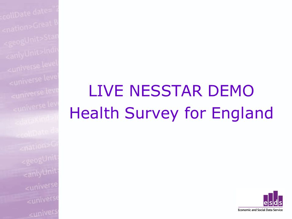 LIVE NESSTAR DEMO Health Survey for England